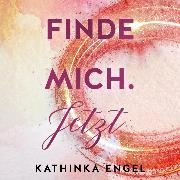Cover-Bild zu Finde mich. Jetzt (Audio Download) von Engel, Kathinka