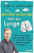 Cover-Bild zu Die atemberaubende Welt der Lunge (eBook) von Beeh, Kai-Michael