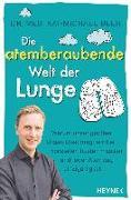 Cover-Bild zu Die atemberaubende Welt der Lunge von Beeh, Kai-Michael