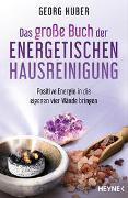 Cover-Bild zu Das große Buch der energetischen Hausreinigung von Huber, Georg