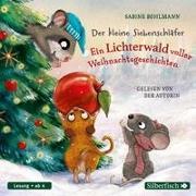 Der kleine Siebenschläfer: Ein Lichterwald voller Weihnachtsgeschichten von Bohlmann, Sabine