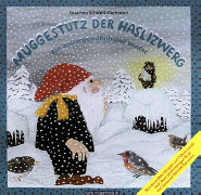 Muggestutz der Haslizwerg - Ein aussergewöhnlicher Winter von Schmid-Germann, Susanna