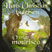 Cover-Bild zu O trigo mourisco (Audio Download) von Andersen, H.C.