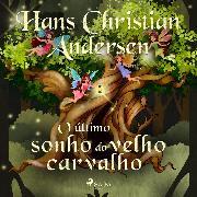Cover-Bild zu O último sonho do velho carvalho (Audio Download) von Andersen, H.C.