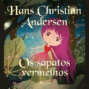 Cover-Bild zu Os sapatos vermelhos (Audio Download) von Andersen, H.C.