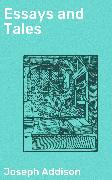 Cover-Bild zu Essays and Tales (eBook) von Addison, Joseph