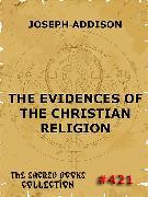Cover-Bild zu The Evidences Of The Christian Religion (eBook) von Addison, Joseph