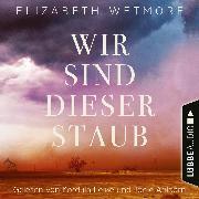 Cover-Bild zu Wir sind dieser Staub (Ungekürzt) (Audio Download) von Wetmore, Elizabeth