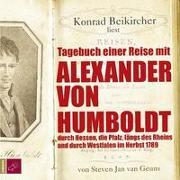 Tagebuch einer Reise mit Alexander von Humboldt von Geuns, Steven Jan van
