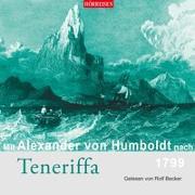Mit Alexander von Humboldt nach Teneriffa von von Humboldt, Alexander