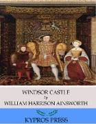 Cover-Bild zu Windsor Castle (eBook) von Harrison Ainsworth, William