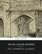 Cover-Bild zu The Tower of London (eBook) von Harrison Ainsworth, William