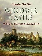 Cover-Bild zu Windsor Castle (eBook) von Ainsworth, William Harrison