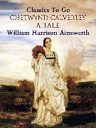 Cover-Bild zu Chetwynd Calverley: A Tale (eBook) von Ainsworth, William Harrison