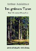 Cover-Bild zu Im grünen Tann (eBook) von Arthur Achleitner