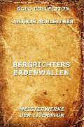 Cover-Bild zu Bergrichters Erdenwallen (eBook) von Achleitner, Arthur