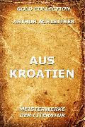 Cover-Bild zu Aus Kroatien (eBook) von Achleitner, Arthur