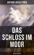 Cover-Bild zu Das Schloß im Moor (Historischer Krimi) (eBook) von Achleitner, Arthur