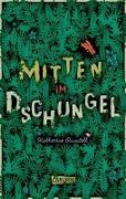 Cover-Bild zu Mitten im Dschungel von Rundell, Katherine