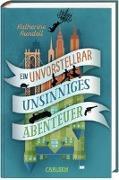 Cover-Bild zu Ein unvorstellbar unsinniges Abenteuer von Rundell, Katherine