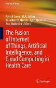 Cover-Bild zu The Fusion of Internet of Things, Artificial Intelligence, and Cloud Computing in Health Care (eBook) von Siarry, Patrick (Hrsg.)