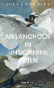 Cover-Bild zu Melancholie in unsicheren Zeiten von Hermsen, Joke J.