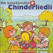 Cover-Bild zu Die beliebtischte Schwiizer Chinderliedli von Traditionelle, Diverse