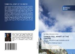 Cover-Bild zu THINGS FALL APART AT THE CENTRE von Adesanya-Davies, Funmilayo