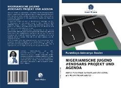 Cover-Bild zu NIGERIANISCHE JUGEND #ENDSARS PROJEKT UND AGENDA von Adesanya-Davies, Funmilayo