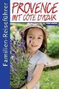 Cover-Bild zu Familienreiseführer Provence mit Cote d'Azur von Aigner, Gottfried