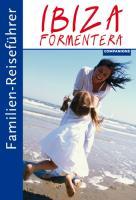 Cover-Bild zu Familien-Reiseführer Ibiza/Formentera von Aigner, Gottfried