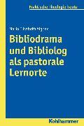 Cover-Bild zu Bibliodrama und Bibliolog als pastorale Lernorte (eBook) von Aigner, Maria Elisabeth