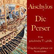 Cover-Bild zu Aischylos: Die Perser (Audio Download) von Aischylos