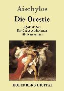 Cover-Bild zu Die Orestie (eBook) von Aischylos