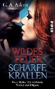 Cover-Bild zu Wildes Feuer, scharfe Krallen (eBook) von Aiken, G. A.
