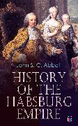Cover-Bild zu History of the Habsburg Empire (eBook) von Abbott, John S. C.