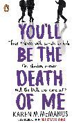 You'll Be the Death of Me von McManus, Karen M.