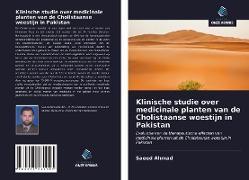 Cover-Bild zu Klinische studie over medicinale planten van de Cholistaanse woestijn in Pakistan von Ahmad, Saeed