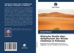 Cover-Bild zu Klinische Studie über Heilpflanzen der Wüste Cholistan in Pakistan von Ahmad, Saeed
