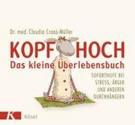 Kopf hoch - das kleine Überlebensbuch von Croos-Müller, Claudia