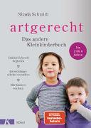 artgerecht - Das andere Kleinkinderbuch von Schmidt, Nicola