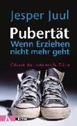 Pubertät - Wenn Erziehen nicht mehr geht von Juul, Jesper