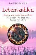 Lebenszahlen - Einführung in die Numerologie von Hasler, Daniel
