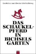 Das Schaukelpferd in Bichsels Garten von Bichsel, Peter u.a.