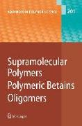 Cover-Bild zu Supramolecular Polymers/Polymeric Betains/Oligomers von Abe, Akihiro (Hrsg.)