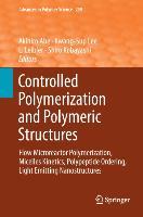 Cover-Bild zu Controlled Polymerization and Polymeric Structures von Abe, Akihiro (Hrsg.)