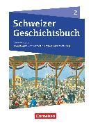 Schweizer Geschichtsbuch, Neubearbeitung, Band 2, Vom Beginn der Neuzeit bis zum Ersten Weltkrieg, Schülerbuch von Grob, Patrick