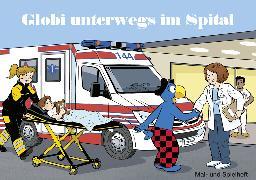 Malheft Globi unterwegs im Spital von Glättli, Samuel