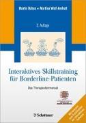 Interaktives Skillstraining für Borderline-Patienten von Bohus, Martin