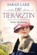 Cover-Bild zu Die Tierärztin - Voller Hoffnung (eBook) von Lark, Sarah